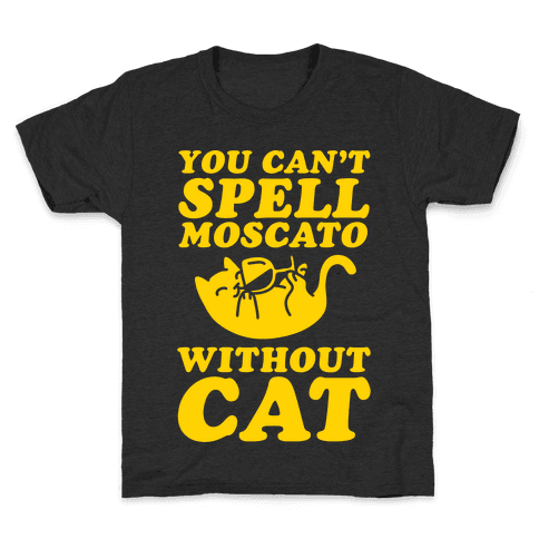 You Can't Spell Moscato Without Cat Kids T-Shirt
