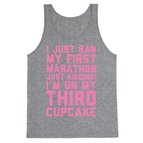 Just Kidding I'm On My Third Cupcake Tank Top