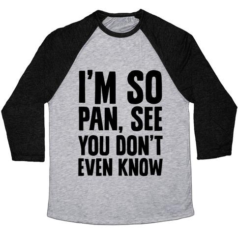 I'm So Pan, See Baseball Tee