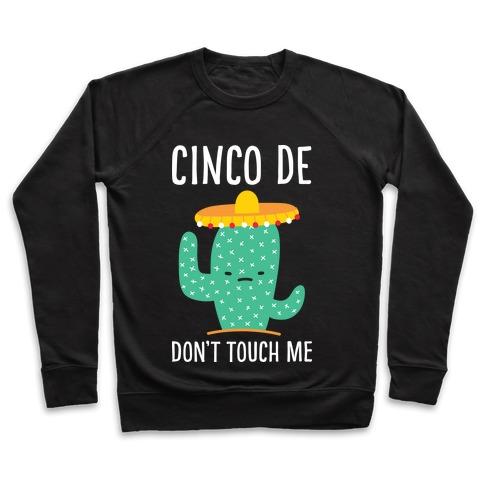 Cinco De Don't Touch Me Pullover