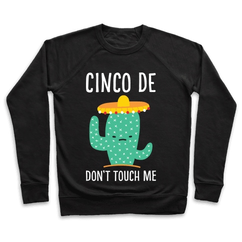Cinco De Don't Touch Me Pullover