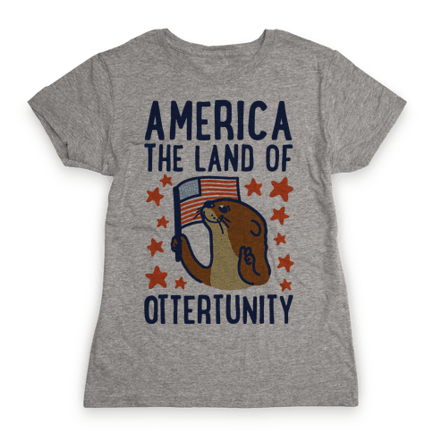 America The Land of Ottertunity Womens T-Shirt