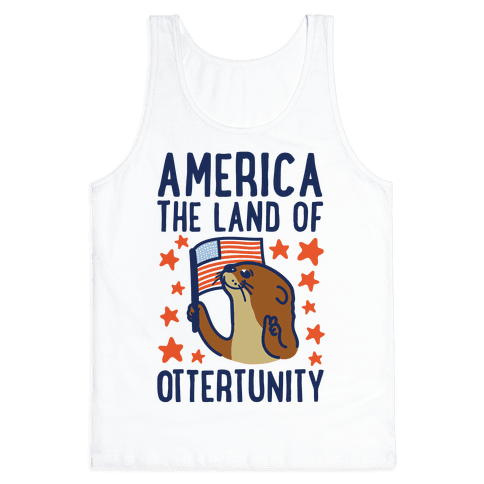 America The Land of Ottertunity Tank Top