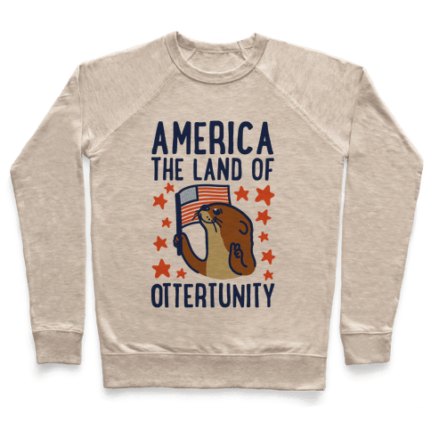America The Land of Ottertunity Pullover