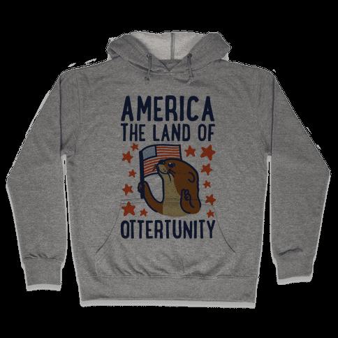 America The Land of Ottertunity Hooded Sweatshirt