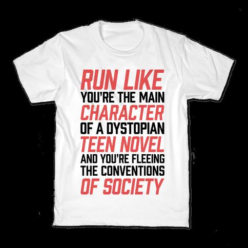 Run Like You're The Main Character In A Dystopian Teen Novel Kids T-Shirt