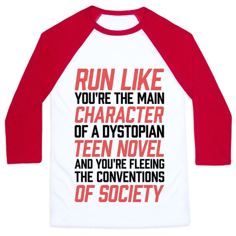Run Like You're The Main Character In A Dystopian Teen Novel Baseball Tee