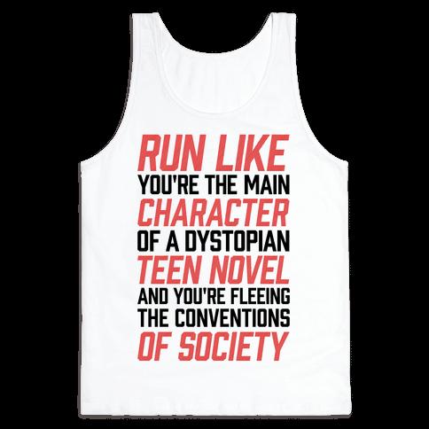Run Like You're The Main Character In A Dystopian Teen Novel Tank Top