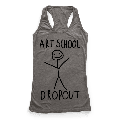 Art School Dropout  Racerback Tank Top