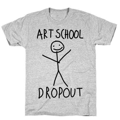 Art School Dropout T-Shirt