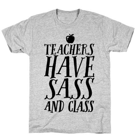 Teachers Have Sass and Class Mens T-Shirt
