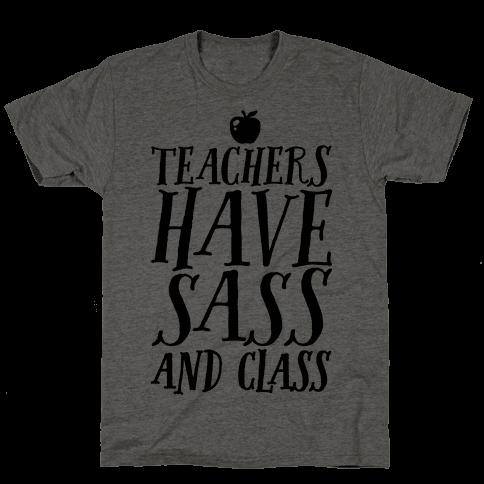 Teachers Have Sass and Class