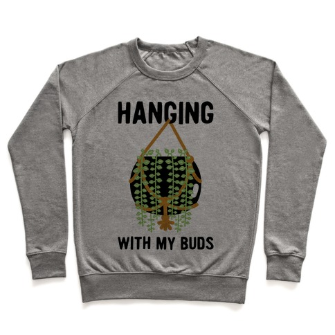 Hanging with My Buds Pullover