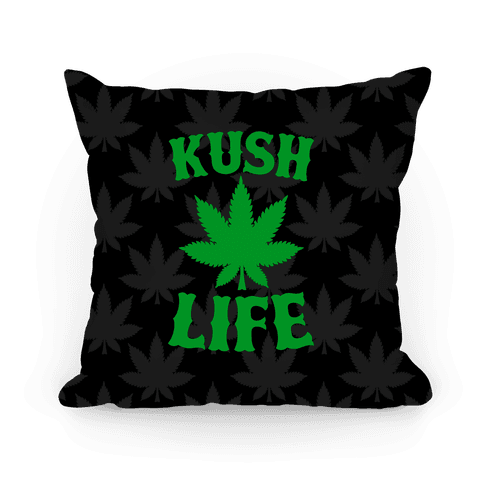Kush Life Pillow