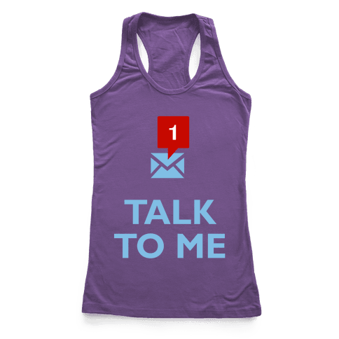 Talk To Me (Tumblr) Racerback Tank Top