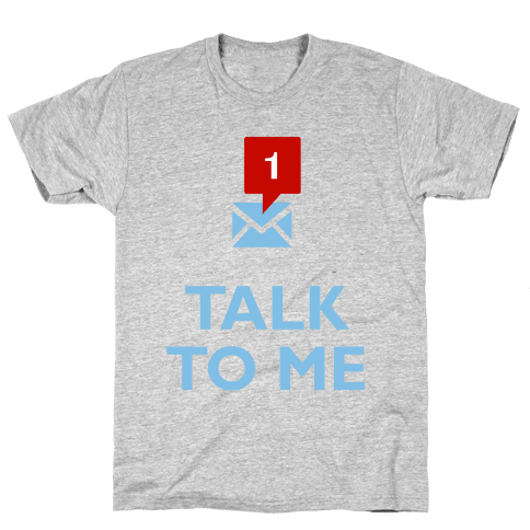 Talk To Me (Tumblr) Mens T-Shirt