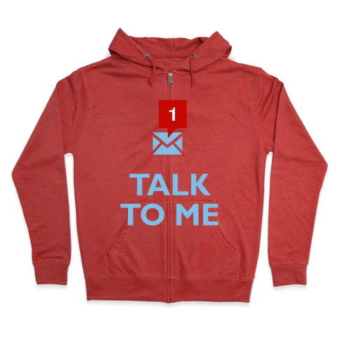Talk To Me (Tumblr) Zip Hoodie