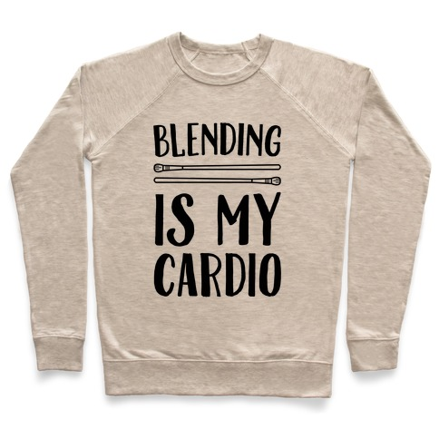 Blending Is My Cardio Pullover
