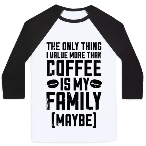 Coffee Value  Baseball Tee