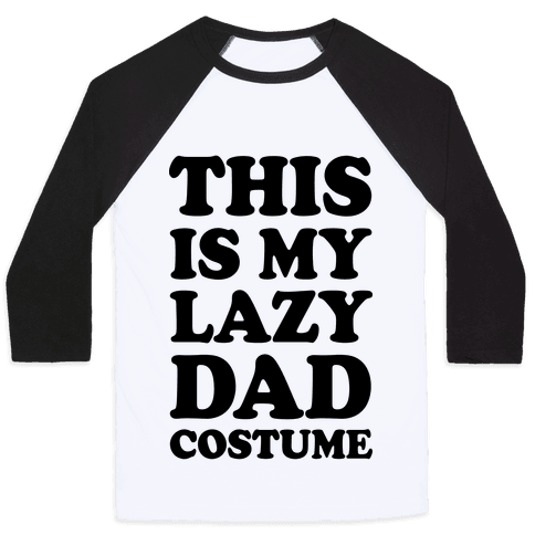 This Is My Lazy Dad Costume Baseball Tee