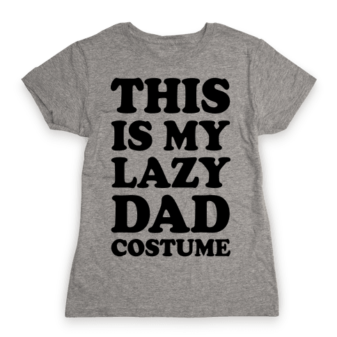 This Is My Lazy Dad Costume Womens T-Shirt