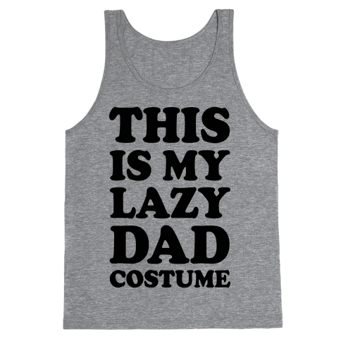 This Is My Lazy Dad Costume Tank Top