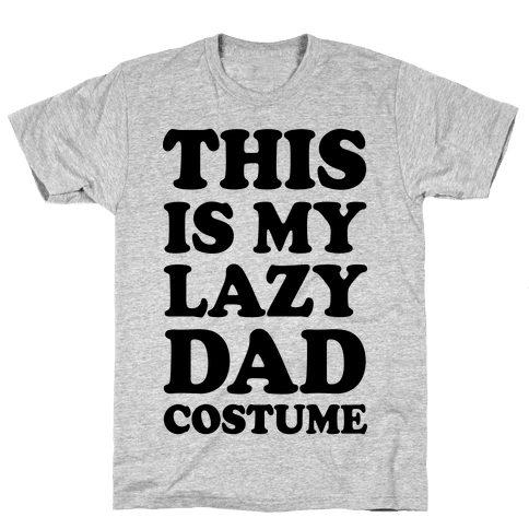 This Is My Lazy Dad Costume Mens T-Shirt