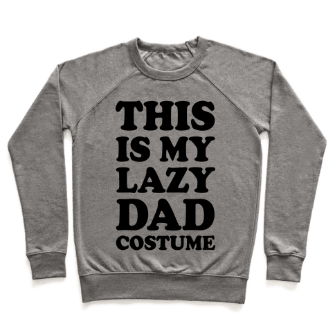 This Is My Lazy Dad Costume Pullover