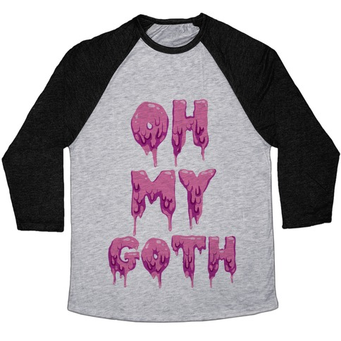 Oh My Goth Baseball Tee