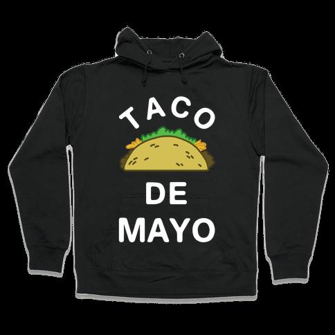 Taco De Mayo Hooded Sweatshirt