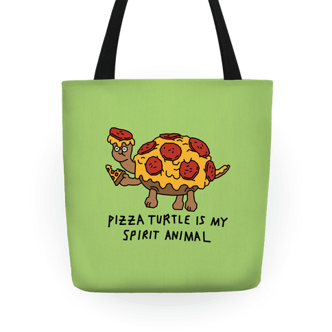 Pizza Turtle Is My Spirit Animal Tote