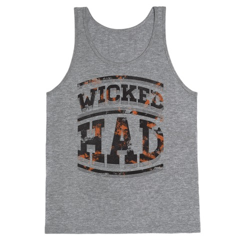 Wicked Had Tank Top