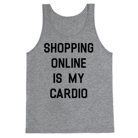 Shopping Online is My Cardio Tank Top