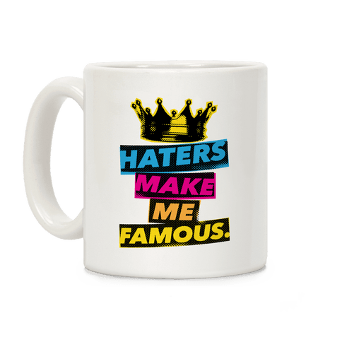 Haters Make Me Famous Coffee Mug