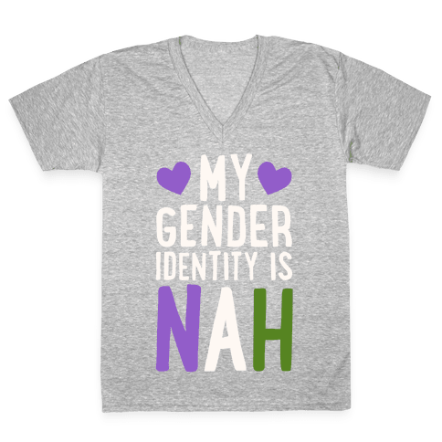 My Gender Identity Is Nah V-Neck Tee Shirt