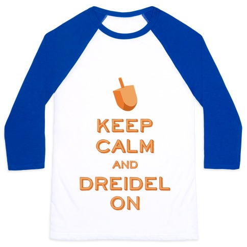 Keep Calm and Dreidel On Baseball Tee