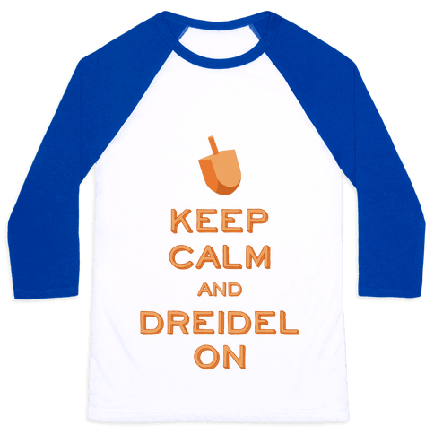 Keep Calm and Dreidel On Baseball Tee