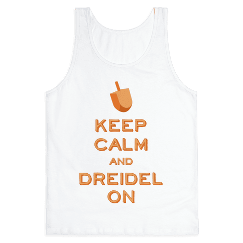 Keep Calm and Dreidel On Tank Top