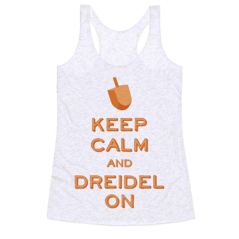 Keep Calm and Dreidel On Racerback Tank Top