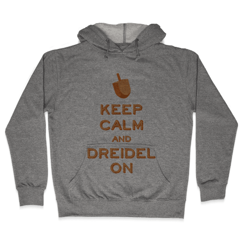 Keep Calm and Dreidel On Hooded Sweatshirt