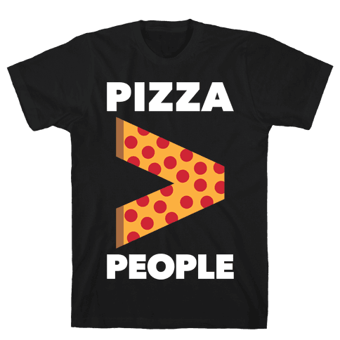 Pizza > People Mens T-Shirt