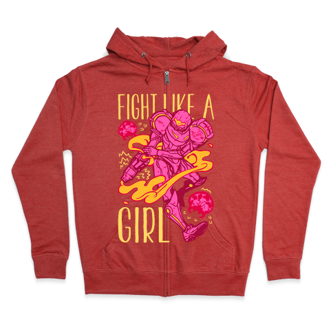 Fight Like A Girl Samus Parody Zip Hoodie