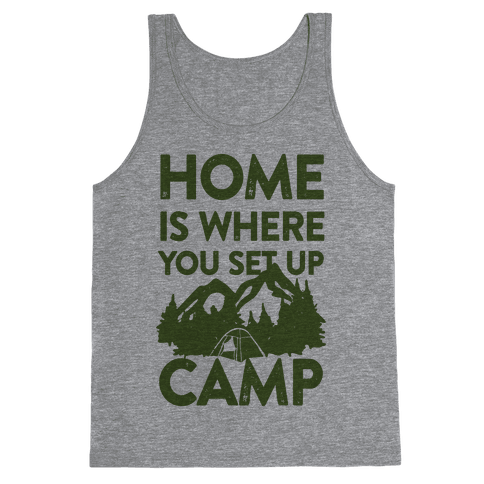 Home Is Where You Set Up Camp Tank Top