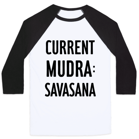 Current Mudra: Savasana Baseball Tee