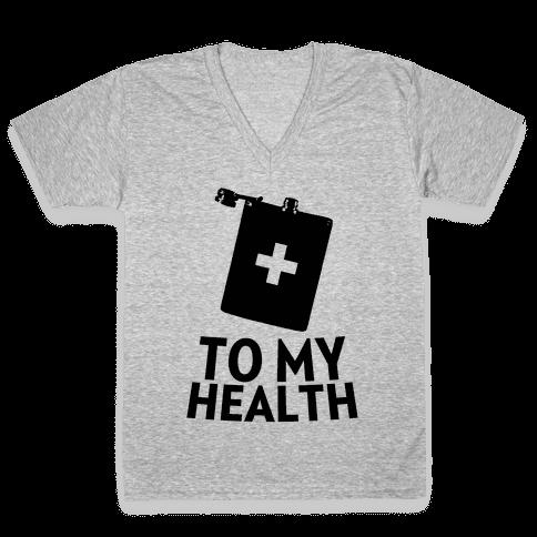 To My Health V-Neck Tee Shirt