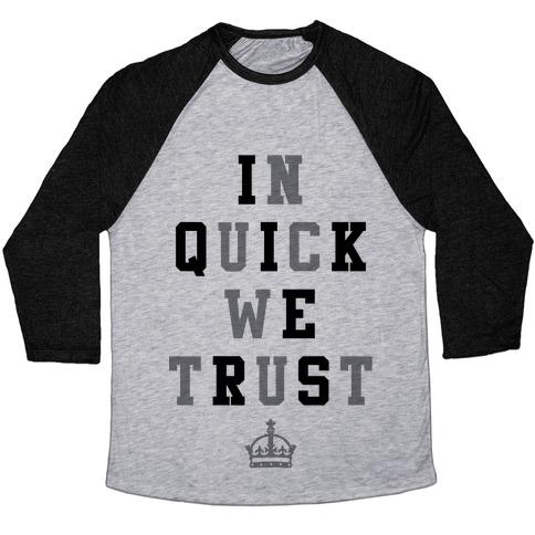 In Quick We Trust Baseball Tee