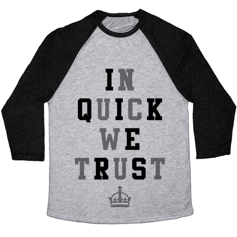 In Quick We Trust Baseball Tee