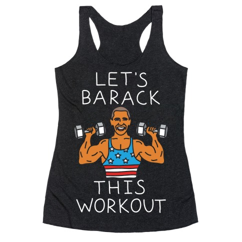 Let's Barack This Workout Racerback Tank Top