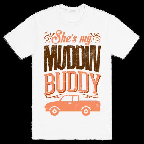 Muddin' Buddy - Best Friends Mens T-Shirt