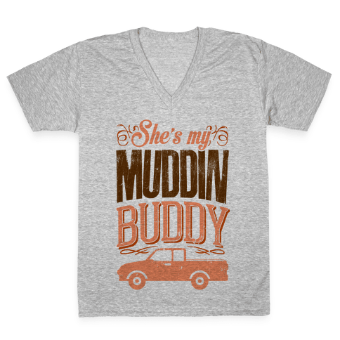 Muddin' Buddy - Best Friends V-Neck Tee Shirt